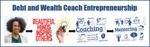 Debt & Wealth Coach Entrepreneurship
